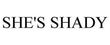 SHE'S SHADY