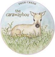 THE CARAWAYBOU DEER CREEK