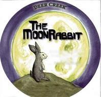 THE MOON RABBIT DEER CREEK
