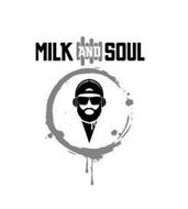MILK AND SOUL