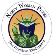 NASTY WOMAN PRESS NWP THE CREATIVE RESISTANCE