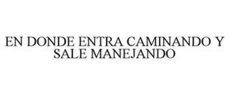 EN DONDE ENTRA CAMINANDO Y SALE MANEJANDO