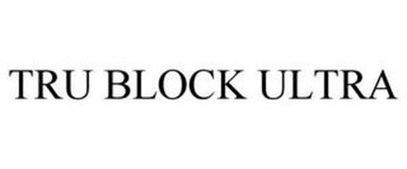 TRU BLOCK ULTRA