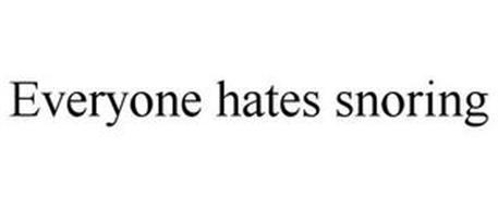 EVERYONE HATES SNORING
