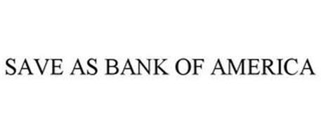 SAVE AS BANK OF AMERICA