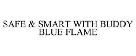 SAFE & SMART WITH BUDDY BLUE FLAME