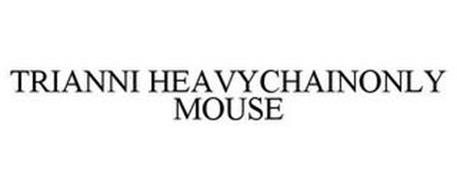 TRIANNI HEAVYCHAINONLY MOUSE