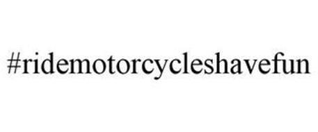 #RIDEMOTORCYCLESHAVEFUN