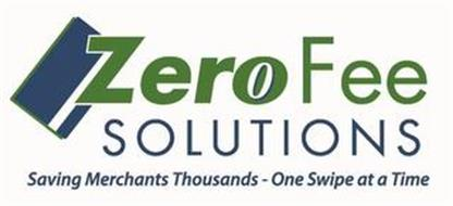 ZERO FEE SOLUTIONS - SAVING MERCHANTS THOUSANDS - ONE SWIPE AT A TIME