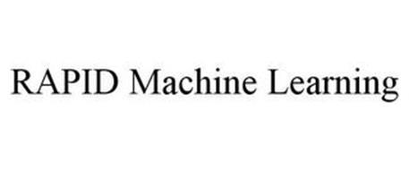 RAPID MACHINE LEARNING