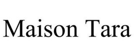 MAISON TARA