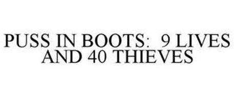 PUSS IN BOOTS: 9 LIVES AND 40 THIEVES