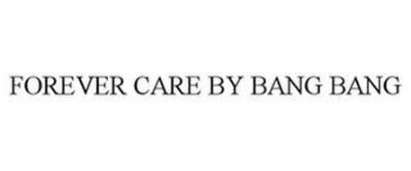 FOREVER CARE BY BANG BANG