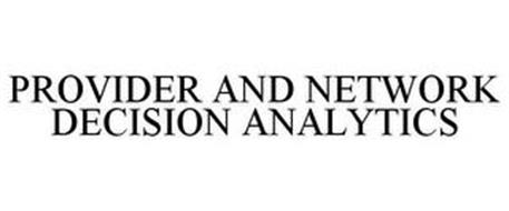 PROVIDER AND NETWORK DECISION ANALYTICS