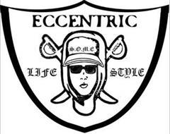ECCENTRIC LIFE STYLE S.O.M.E