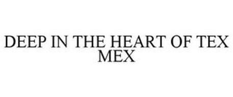 DEEP IN THE HEART OF TEX MEX