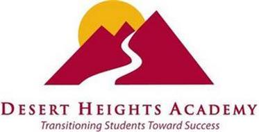 DESERT HEIGHTS ACADEMY TRANSITIONING STUDENTS TOWARD SUCCESS