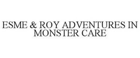 ESME & ROY ADVENTURES IN MONSTER CARE