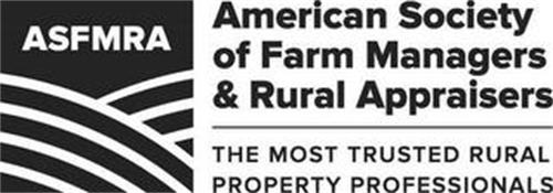 ASFMRA AMERICAN SOCIETY OF FARM MANAGERS & RURAL APPRAISERS THE MOST TRUSTED RURAL PROPERTY PROFESSIONALS