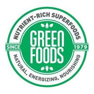 GREEN FOODS NUTRIENT-RICH SUPERFOODS NATURAL, ENERGIZING, NOURISHING SINCE 1979