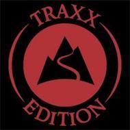 TRAXX EDITION