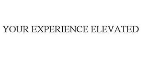 YOUR EXPERIENCE ELEVATED