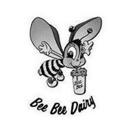 BEE BEE BEE BEE DAIRY