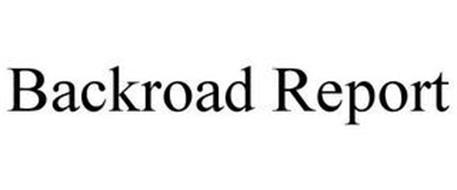 BACKROAD REPORT