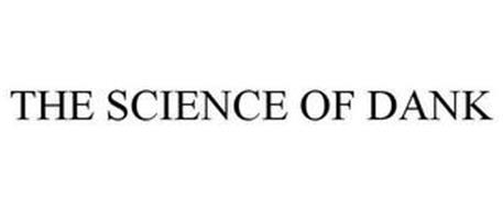 THE SCIENCE OF DANK