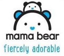MAMA BEAR FIERCELY ADORABLE