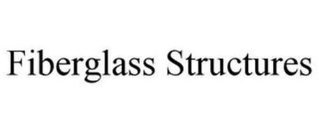 FIBERGLASS STRUCTURES