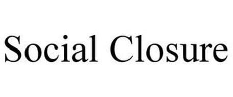 SOCIAL CLOSURE