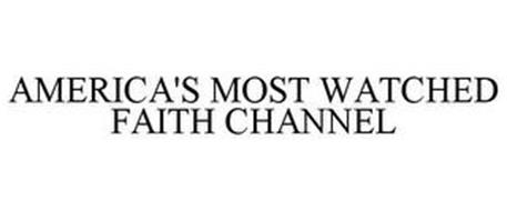 AMERICA'S MOST WATCHED FAITH CHANNEL