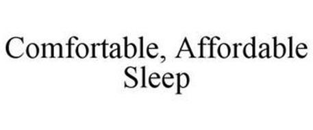 COMFORTABLE, AFFORDABLE SLEEP