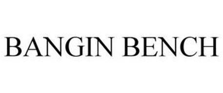 BANGIN BENCH