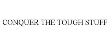 CONQUER THE TOUGH STUFF