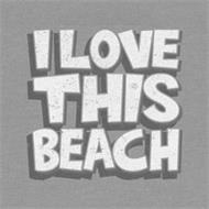 I LOVE THIS BEACH