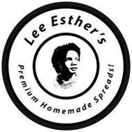 LEE ESTHER'S PREMIUM HOMEMADE SPREADS!