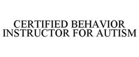 CERTIFIED BEHAVIOR INSTRUCTOR FOR AUTISM