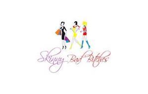 SKINNY BAD BITCHES
