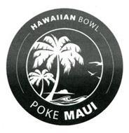 HAWAIIAN BOWL POKE MAUI