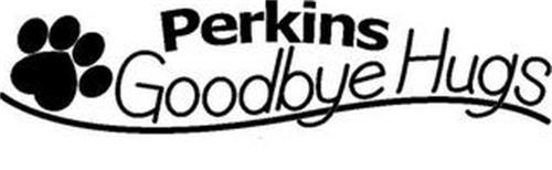 PERKINS GOODBYE HUGS