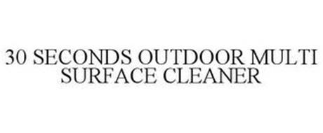 30 SECONDS OUTDOOR MULTI SURFACE CLEANER