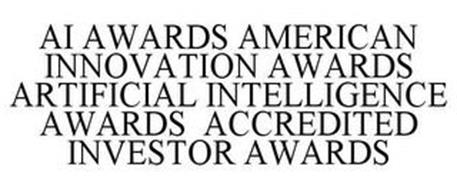 AI AWARDS AMERICAN INNOVATION AWARDS ARTIFICIAL INTELLIGENCE AWARDS ACCREDITED INVESTOR AWARDS