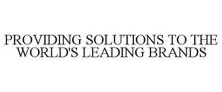 PROVIDING SOLUTIONS TO THE WORLD'S LEADING BRANDS