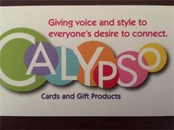 CALYPSO GIVING VOICE AND STYLE TO EVERYONE'S DESIRE TO CONNECT. CARDS AND GIFT PRODUCTS