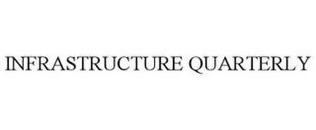 INFRASTRUCTURE QUARTERLY