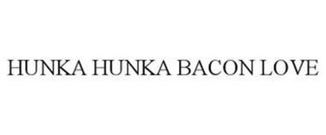 HUNKA HUNKA BACON LOVE