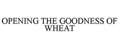 OPENING THE GOODNESS OF WHEAT