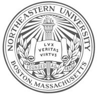 NORTHEASTERN UNIVERSITY BOSTON, MASSACHUSETTS LVX VERITAS VIRTVS FOUNDED AD 1898